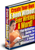 Thumbnail Create Your Own Ebook Without Ever Writing A Word!
